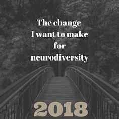 For 6 months I have been talking about establishing neurodiversity at work, and becoming a spokesperson for the importance of neurodiversity and embracing people's differences rather than trying to make them fit a mould that is not right for them. This is the year I turn my words into action.  #neurodiversity, #autism, #neurodiversityNotions