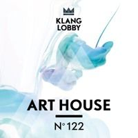 KL122 Art House by KLANGLOBBY on SoundCloud