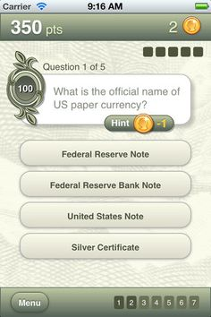 Fed Trivia: Currency ($0.00) This free mobile application, developed and maintained by the Federal Reserve Bank of Boston, encourages players to learn about and test their knowledge of U.S. currency and coins. Questions range from currency symbols and security features to the note images depicted and the cost of printing and minting.