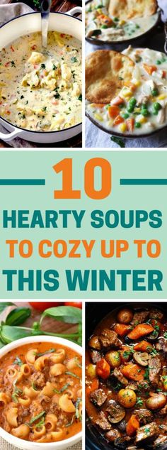 10 Hearty Soups to cozy up to this Winter. #soup #winter