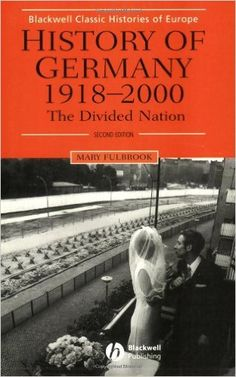 History of Germany, 1918-2000: The Divided Nation (Blackwell Classic Histories of Europe)  https://www.amazon.com/dp/0631232087?m=A1WRMR2UE5PIS8&ref_=v_sp_detail_page