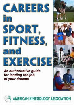Careers in sport, fitness, and exercise / American Kinesiology Association