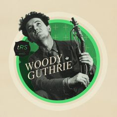 tRS-WS #38 - Woody Guthrie - March 2011