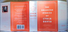 "The Collected Stories of Lydia Davis • cover design by Charlotte Strick.  This paperback edition is a small and lovely object. Precious, but not ""precious"". The orange is contemporary but not expected. The flaps carry through the design. The handmade frame straddles the important with the personal perfectly. This one I had to buy on the spot. Plus I can't resist a good short story collection."