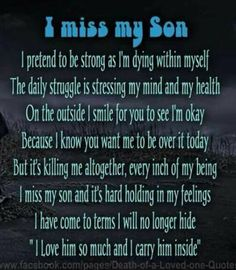 Missing my son. Robbie mom misses you every hour every day, you live within my heart and soul, love you so much . Losing A Child, Losing Me, Son Quotes, Life Quotes, Child Quotes, Death Quotes, Quotes Women, Daughter Quotes, Qoutes