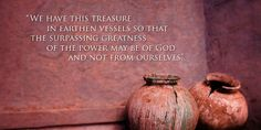 """It hath pleased God to put the Gospel Treasure in Earthen Vessels.""  CATHOLIC WEBPHILOSOPHER: March 2013"