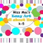 Mizz Mac's All about lines is a bundle of art lessons for the art teaching or the classroom teacher teaching art to multiple grades. These lesson a...