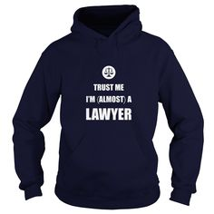 Funny Lawyer T-Shirt: Trust me I'm (almost) a lawyer  #gift #ideas #Popular #Everything #Videos #Shop #Animals #pets #Architecture #Art #Cars #motorcycles #Celebrities #DIY #crafts #Design #Education #Entertainment #Food #drink #Gardening #Geek #Hair #beauty #Health #fitness #History #Holidays #events #Home decor #Humor #Illustrations #posters #Kids #parenting #Men #Outdoors #Photography #Products #Quotes #Science #nature #Sports #Tattoos #Technology #Travel #Weddings #Women