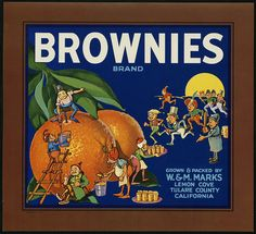Brownies Brand: Grown & packed by W. & M. Marks, Lemon Cove, Tulare County, California | Flickr - Photo Sharing!