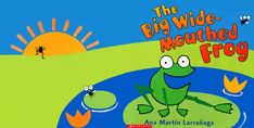The Big Wide-Mouthed Frog.  Illustrated by Ana Martin Larranaga.  Grandm...