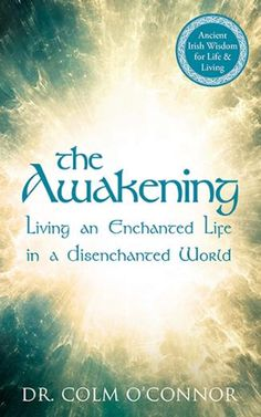 Look to our Celtic ancestors for spiritual guidance in a disenchanted world. #Celtic #Mindfulness #NewBooks2015 #IrishBooks
