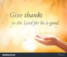 stock-photo-praying-hands-and-text-for-give-thanks-to-the-lord-for-he-is-good-psalm-concept-for-343803839.jpg (1500×1287)