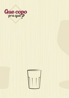 Copo cachaça: conhecido popularmente como miniamericano, o copo para cachaça se diferencia do modelo shot apenas pelo desenho. O pequeno recipiente comporta de 45 a 60 ml da bebida e facilita a ingestão em apenas um gole