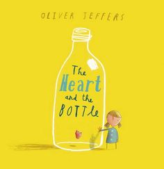 oliver jeffers. the heart and the bottle