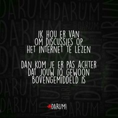 Ik hou d'r zo van!! Mj Quotes, Dutch Quotes, Like Quotes, Wisdom Quotes, Best Quotes, Funny Quotes, Funny Me, Funny Laugh, Funny Texts