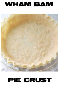 Wham Bam Pie Crust is the easiest pie crust ever! No rolling pins, no cold butter and no fuss! And you still get a tender and flaky pie crust!