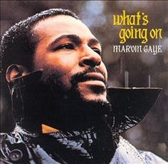 Marvin Gaye- What's Going On [1971]...Marvin's monster classic. A socially conscious masterpiece.