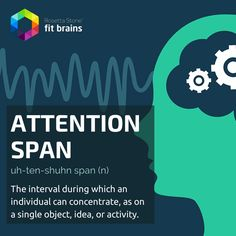 Word of the Day: Attention Span Teach your brain how to focus better & longer: http://taps.io/fitbrains #health #fitness
