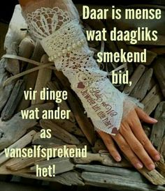 Smekend bid* Afrikaans Quotes, Bible Quotes, Fingerless Gloves, Arm Warmers, Christian, Lisa, Do Your Thing, Fingerless Mitts, Cuffs