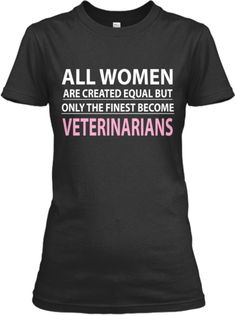 Finest Women - Veterinarians | Teespring