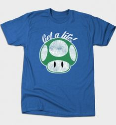 Get A Life T-Shirt - Super Mario Bros T-Shirt is $12 today at Busted Tees!