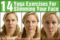 14 Yoga Exercises For Slimming Your Face...hmmm yoga for the face