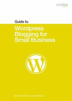 FREE eBook 2-17-2013: Wordpress Blogging for Small Business (Code 9 Guides) by Jerry Holliday