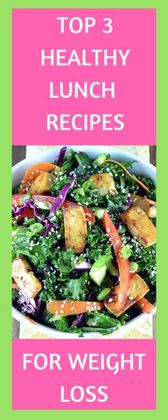 Top 3 healthy lunch recipes for weight loss