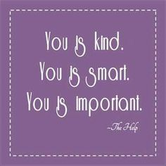 The Help _ love this quote by Aibileen Clark..