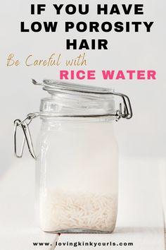 Rice Water & Low Porosity Hair