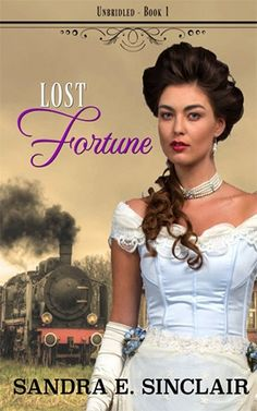 Lost Fortune (The Unbridled Series Book by [Sinclair, Sandra E] Free Romance Books, Historical Romance, Free Ebooks, Book 1, Blogging, Lost, Nook Books, Feb 2017, Recommended Books
