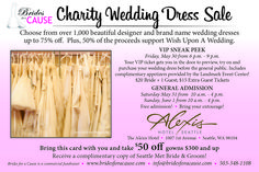 Seattle wedding dress sale coming up on May 30-June 1. Come shop for your discounted wedding dress.  www.bridesforacause.com.