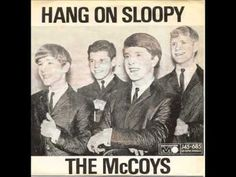 The McCoys - Hang on Sloopy An oldie but a goodie; toe-tapping music. <3
