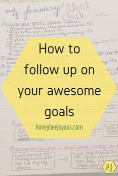 Sitting down and setting awesome goals isn't enough. You also have to continue to follow up on your goals to make sure they're working for YOU.
