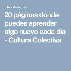 20 páginas donde puedes aprender algo nuevo cada día - Cultura Colectiva