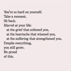 The Words, Great Quotes, Quotes To Live By, So Proud Of You Quotes, Hard Life Quotes, Quotes About Being Present, Quotes About Being Grateful, Take Me Back Quotes, Worth It Quotes