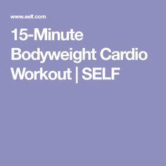 15-Minute Bodyweight Cardio Workout | SELF
