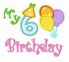 My 6th Birthday Balloons Applique - 3 Sizes! | What's New | Machine Embroidery Designs | SWAKembroidery.com Dollar Applique