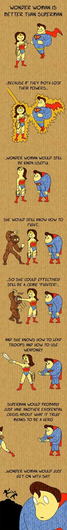 Wonder Woman is better than Super Man by ~spaced-brain on deviantART. Sorry, @Damon Ridgway Ridgway Ridgway Williams