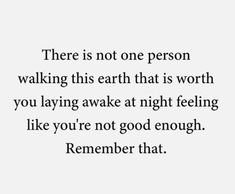 I need you to understand this. Don't ever, ever doubt that you are more than enough! You are worthy! You are loved!  Good Quotes To Live By, Quote Of The Day, I Need You, Love You, Danette May, Best Quotes, Life Quotes, Wow Words, Reminder Quotes