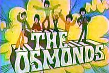 The Osmonds cartoon on Saturday mornings