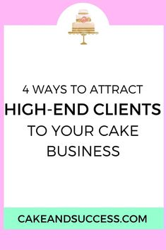 Want to attract better paying clients to your cake business? Try these 4 tweaks you can make right away! How to price your cakes, cake decorating tutorial, sugar flower tutorial, cake tasting cake decorating recipes kuchen kindergeburtstag cakes ideas Home Bakery Business, Baking Business, Cake Business, Business Tips, Bakery Business Cards, Business Notes, Business Branding, Online Business, Creative Cake Decorating