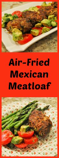 AIR-FRIED MEXICAN MEATLOAF | Bewitching Kitchen