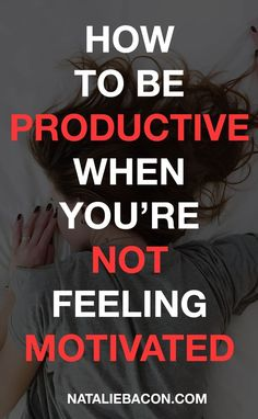 How To Be Productive When You're Not Feeling Motivated life hacks Stress Management, Time Management Tips, Self Development, Personal Development, Routine, Habits Of Successful People, How To Stay Motivated, How To Be Productive, Good Habits