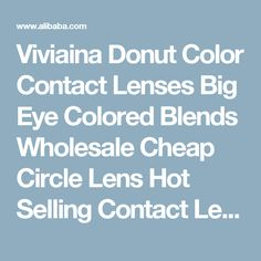 Viviaina Donut Color Contact Lenses Big Eye Colored Blends Wholesale Cheap Circle Lens Hot Selling Contact Lenses - Buy Color Contact Lenses,Cheap Contact Lenses,Colored Contact Lenses Product on Alibaba.com