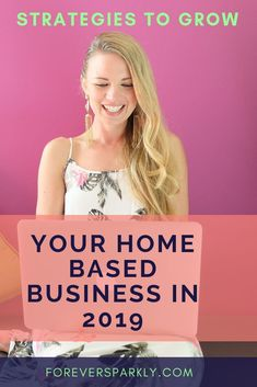 Looking for ideas to grow your business in 2019? Click to read the strategies to follow to grow your home based business in 2019. #directsales #bloggingtips #2019 #homebasedbusiness