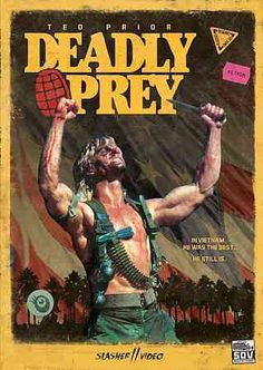 Deadly Prey: I want to own this. Shaky plot, useless grenades, and terrible dialogue.