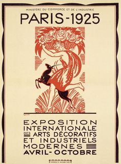 Paris - Exposition Internationale des Arts décoratifs et industriels modernes, avril-octobre 1925 (poster design, Robert Bonfils)