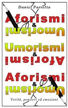 Aforismi&umorismi il libro disponibile su Amazon. Spedizione in 24 ore  http://www.amazon.it/Aforismi-Umorismi-Daniel-Parretta-ebook/dp/B00RN7JXLA/ref=sr_1_3?ie=UTF8&qid=1454864155&sr=8-3&keywords=daniel+parretta  #aforismi&umorismi #aforismi #filosofia