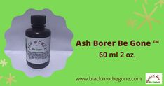 Ash Borer Be Gone ™ Safely promotes healing of the whole tree from the Ash Borer. All organic plant ingredients. 60 ml 2 oz. #USA #blackknotdisease #blackknotfungus #blackknot #blackknotbegone #blackknotdiseasestreatment #blackknotfungustreatment #cherrytreefungus #plumtreediseasestreatment #bacterialcankers #cankersonfruittrees #bacterialcankertreatment #fruitrottreatment #blackrottreatment #blackknotfungusspray #leafblight #leafblighttreatment #blackknotfungusspray #applerust #cedarapplerust Ash Borer, Shipping Pallets, Michigan State University, Beneath The Surface, Thing 1, Organic Plants, Life Cycles